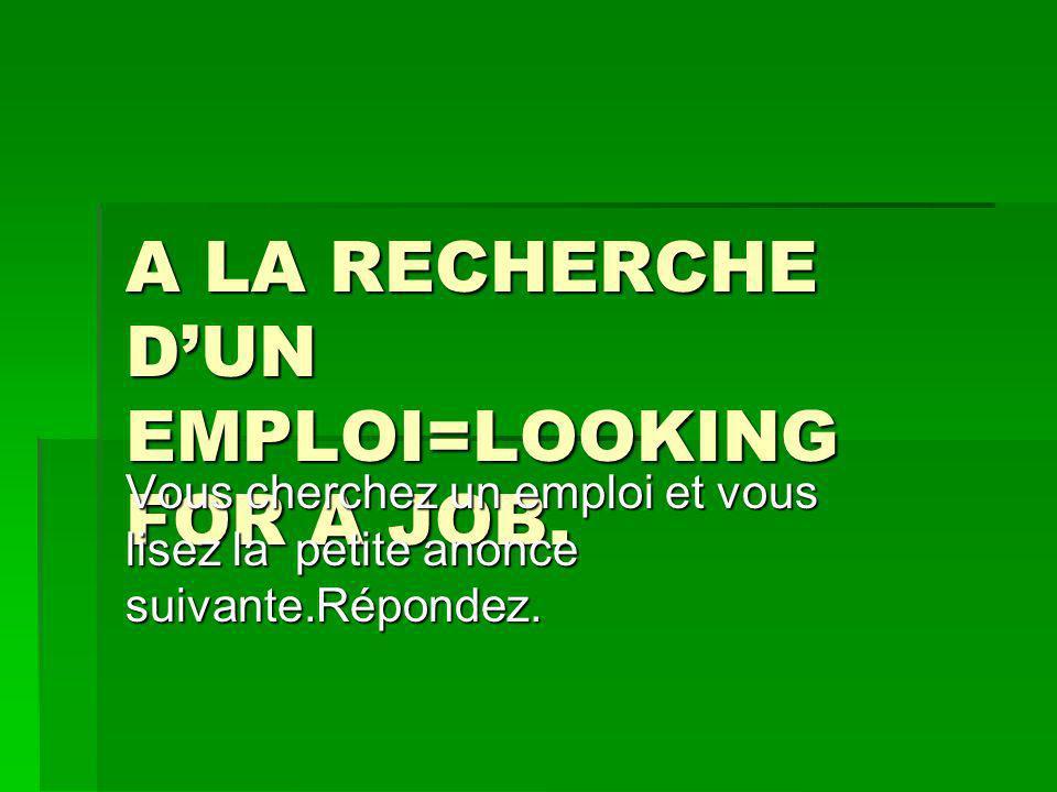 A LA RECHERCHE DUN EMPLOI=LOOKING FOR A JOB.