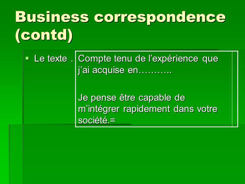 Business correspondence (contd) Le texte. Le texte.