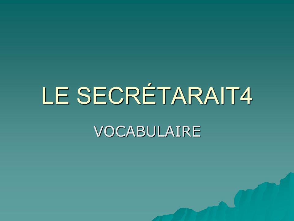 LE SECRÉTARAIT4 VOCABULAIRE