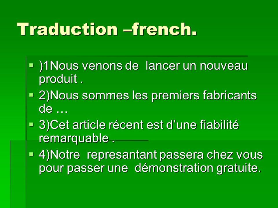 Traduction –french. )1Nous venons de lancer un nouveau produit.