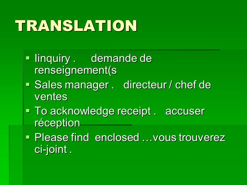 TRANSLATION Iinquiry. demande de renseignement(s Iinquiry.