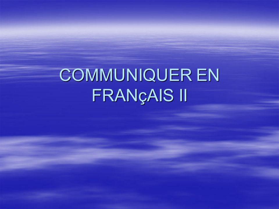 COMMUNIQUER EN FRANçAIS II