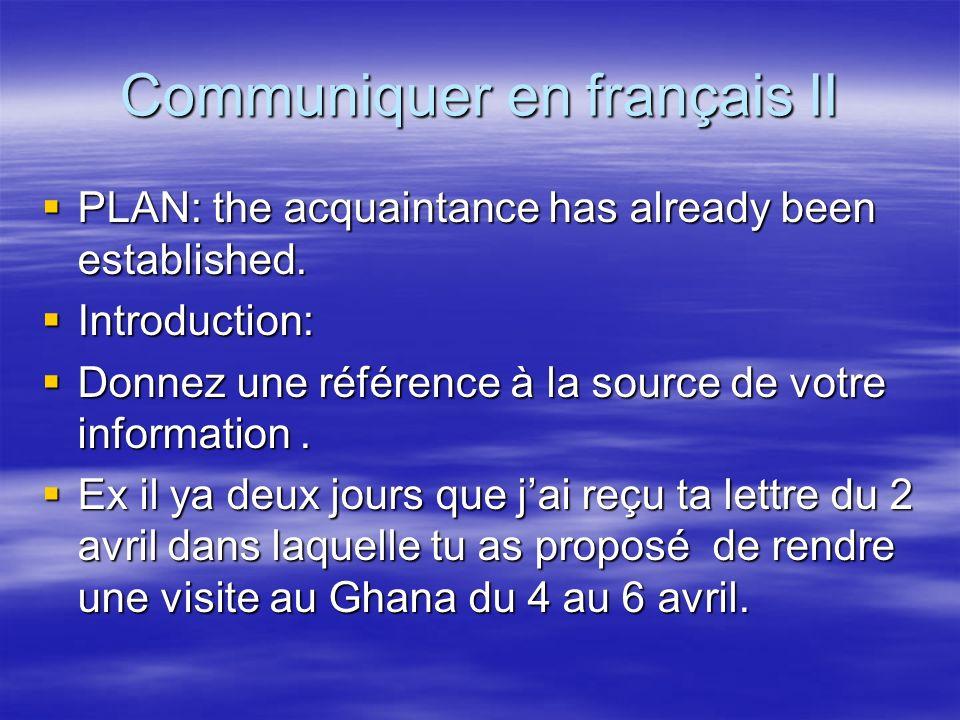 Communiquer en français Parlez de quand et où vous allez laccueillir, à quelle heure.