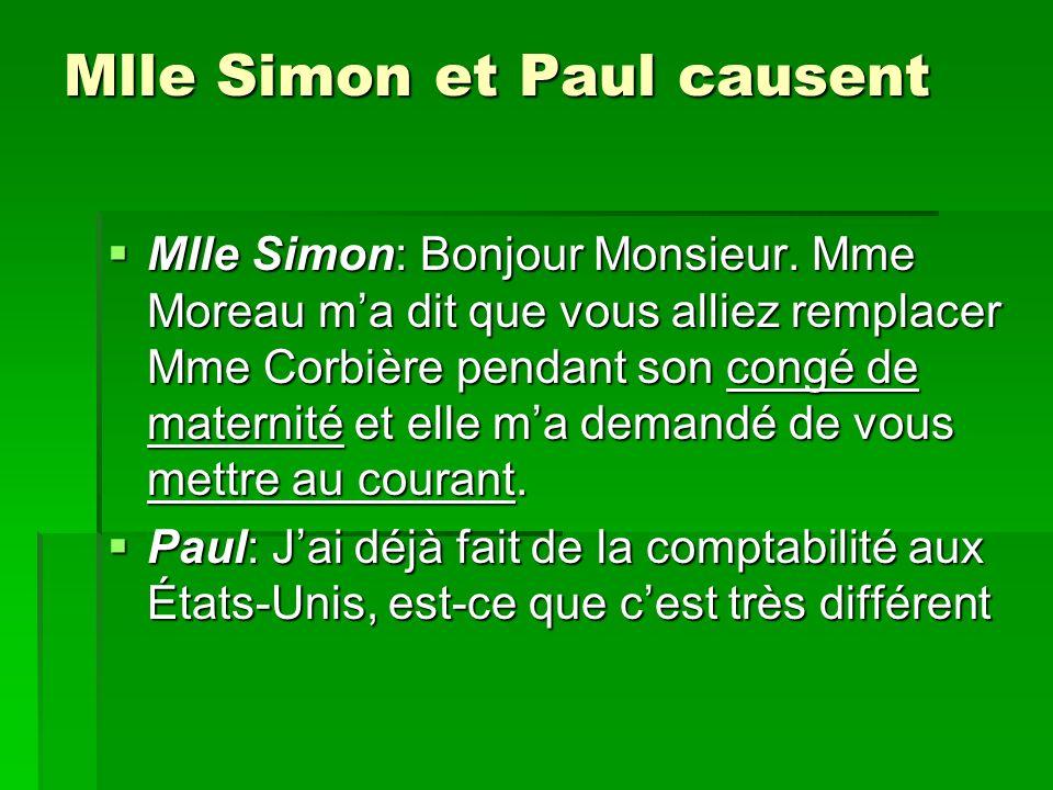 Mlle Simon et Paul causent Mlle Simon: Bonjour Monsieur.