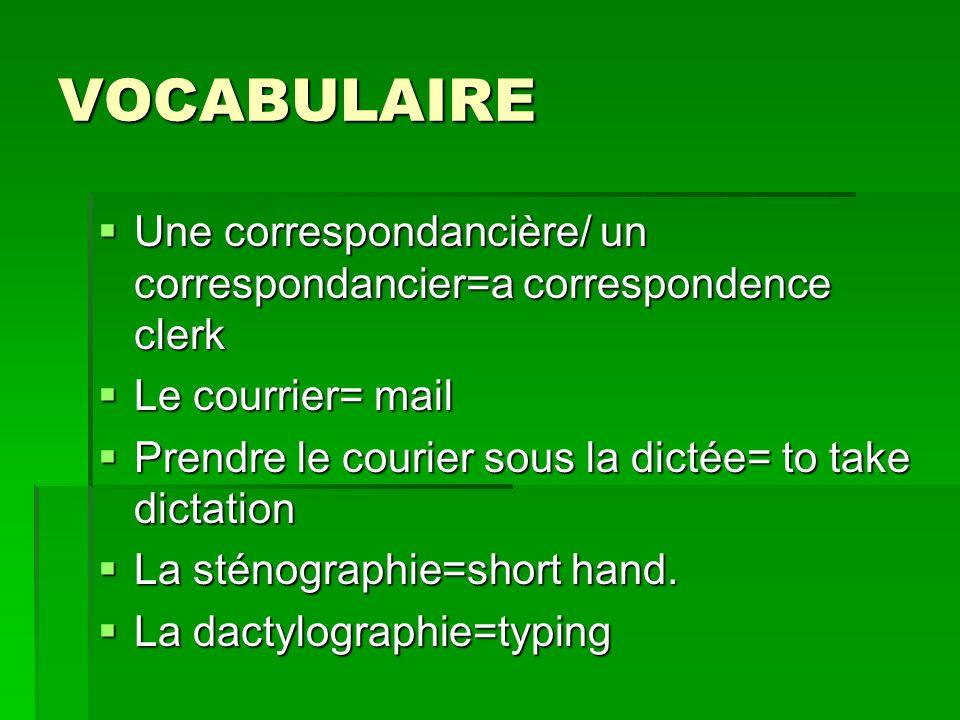 vocabulaire Dactylographier=to type Dactylographier=to type Taper à la machine =to type Taper à la machine =to type Mettre en mémoire= to store ( in a computer) Mettre en mémoire= to store ( in a computer) Une machine à traitement de textes=a word processor.