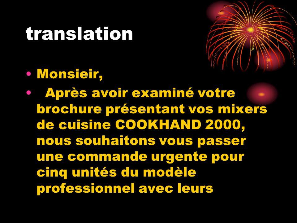 translation Monsieir, Après avoir examiné votre brochure présentant vos mixers de cuisine COOKHAND 2000, nous souhaitons vous passer une commande urge