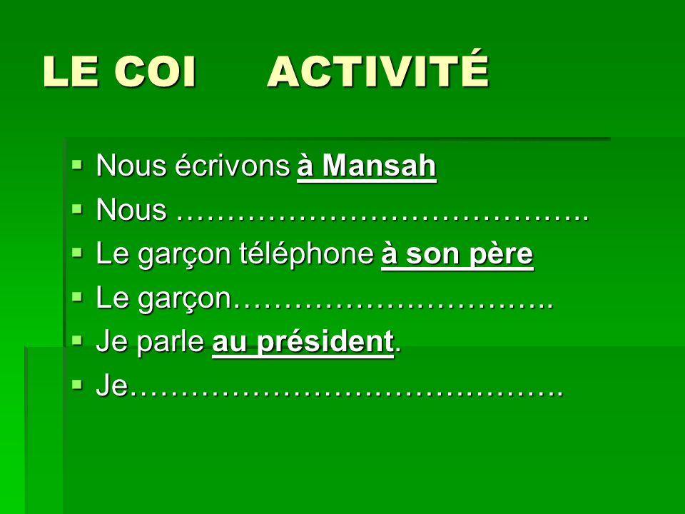 LE COI ACTIVITÉ Nous écrivons à Mansah Nous écrivons à Mansah Nous …………………………………..