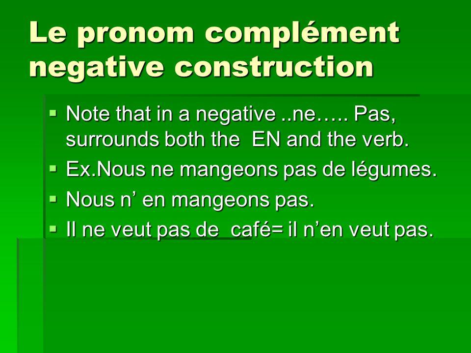 Le pronom complément negative construction Note that in a negative..ne…..
