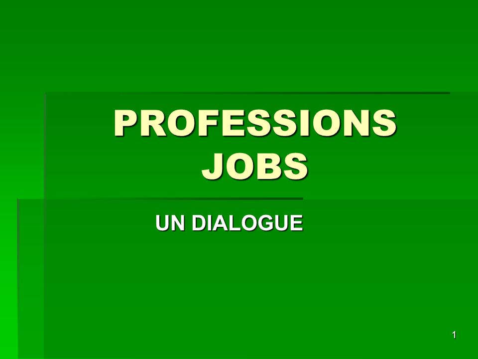 1 PROFESSIONS JOBS UN DIALOGUE