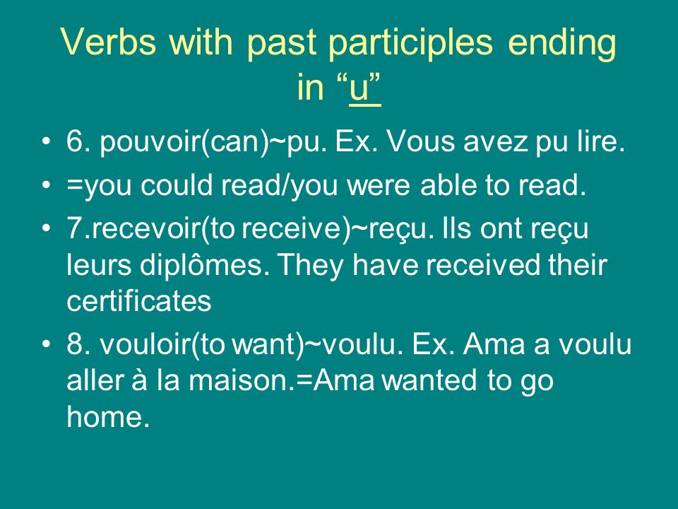 Verbs with past participles ending in u 6. pouvoir(can)~pu.