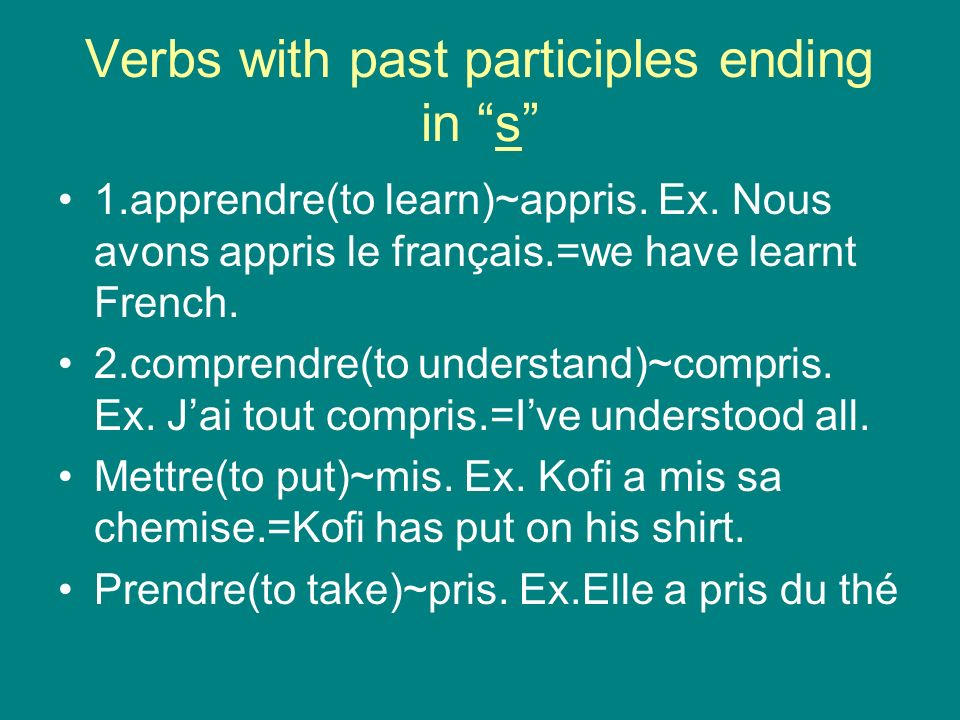 Verbs with past participles ending in s 1.apprendre(to learn)~appris.
