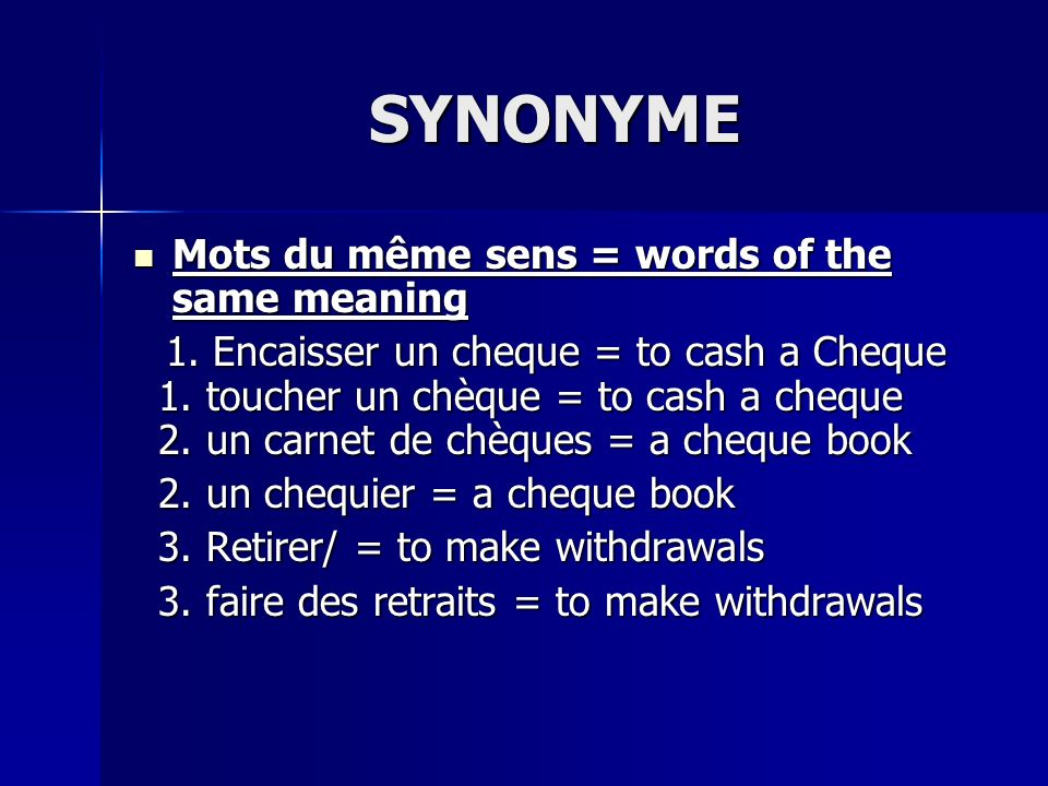 SYNONYME Mots du même sens = words of the same meaning Mots du même sens = words of the same meaning 1.