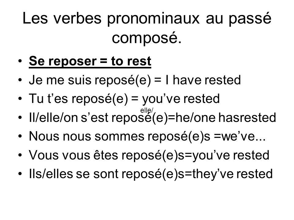 Les verbes pronominaux au passé composé. Se reposer = to rest Je me suis reposé(e) = I have rested Tu tes reposé(e) = youve rested Il/elle/on sest rep