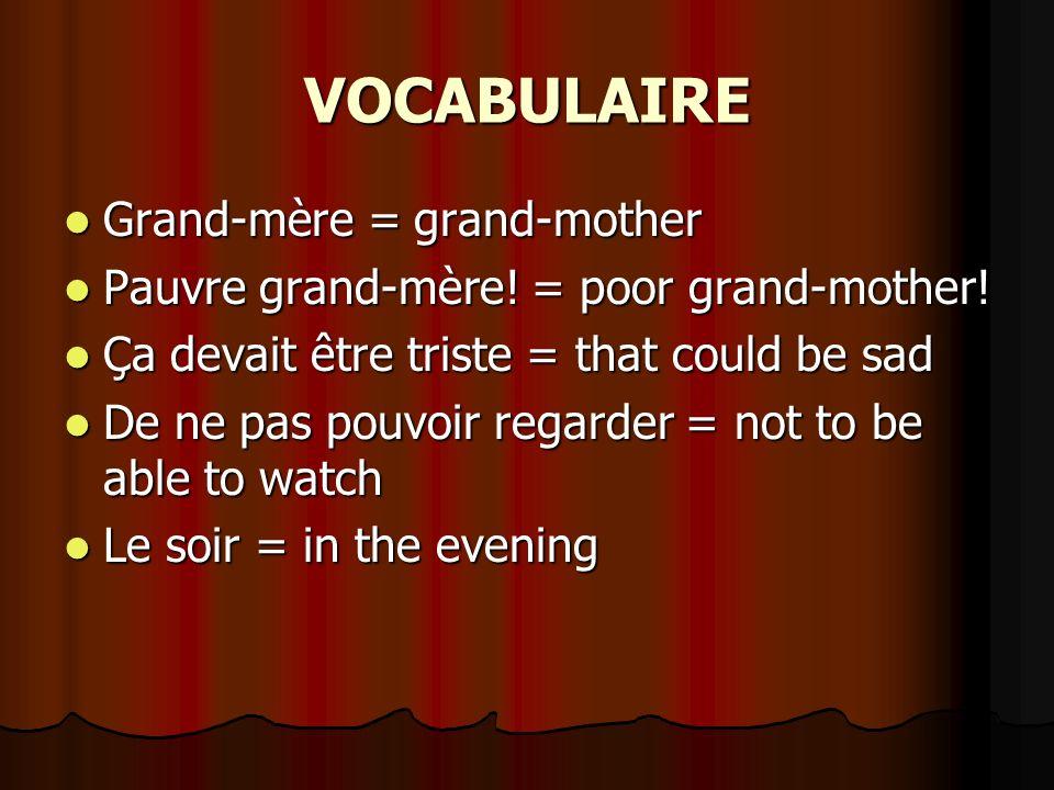 DESCRIBING THE PAST PAUVRE GRAND-MÈRE.PAUVRE GRAND-MÈRE.