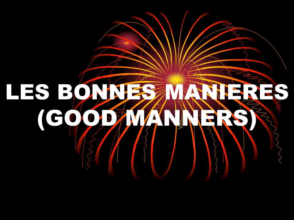 LES BONNES MANIERES (GOOD MANNERS)