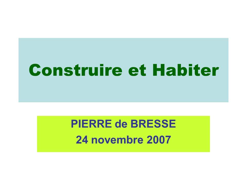 Construire et Habiter PIERRE de BRESSE 24 novembre 2007