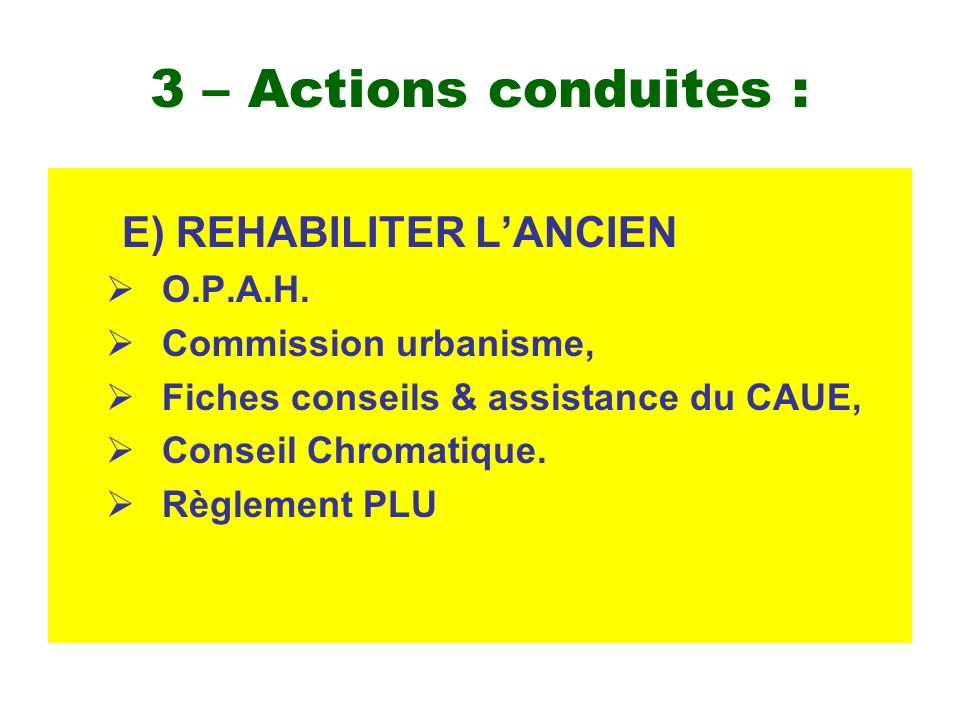3 – Actions conduites : E) REHABILITER LANCIEN O.P.A.H.