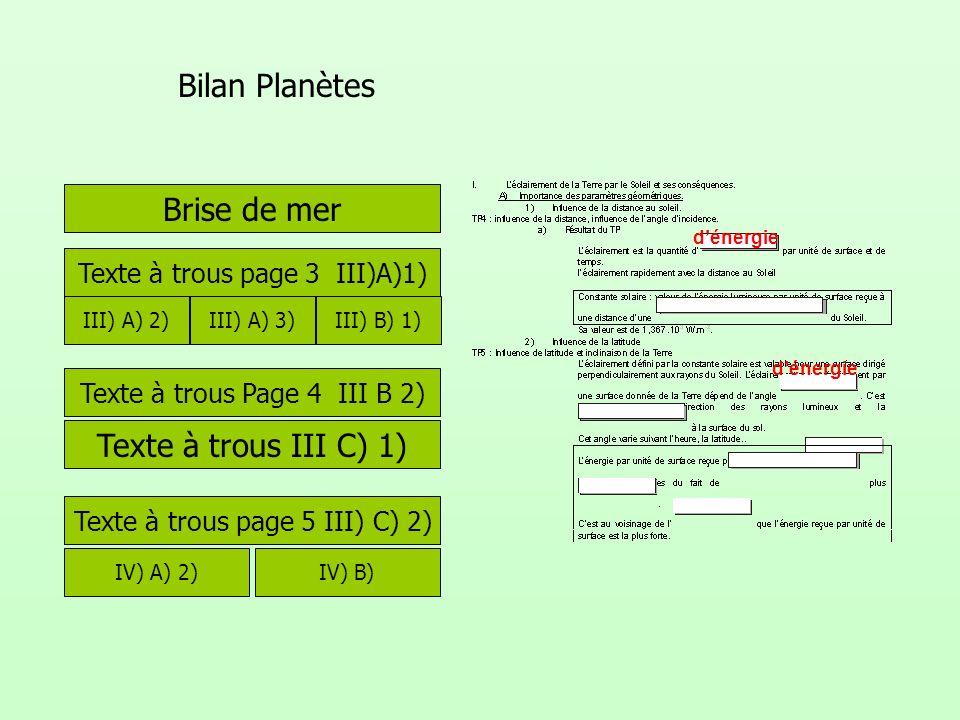 Bilan Planètes Brise de mer III) A) 2) Texte à trous Page 4 III B 2) Texte à trous III C) 1) Texte à trous page 5 III) C) 2) dénergie Texte à trous pa