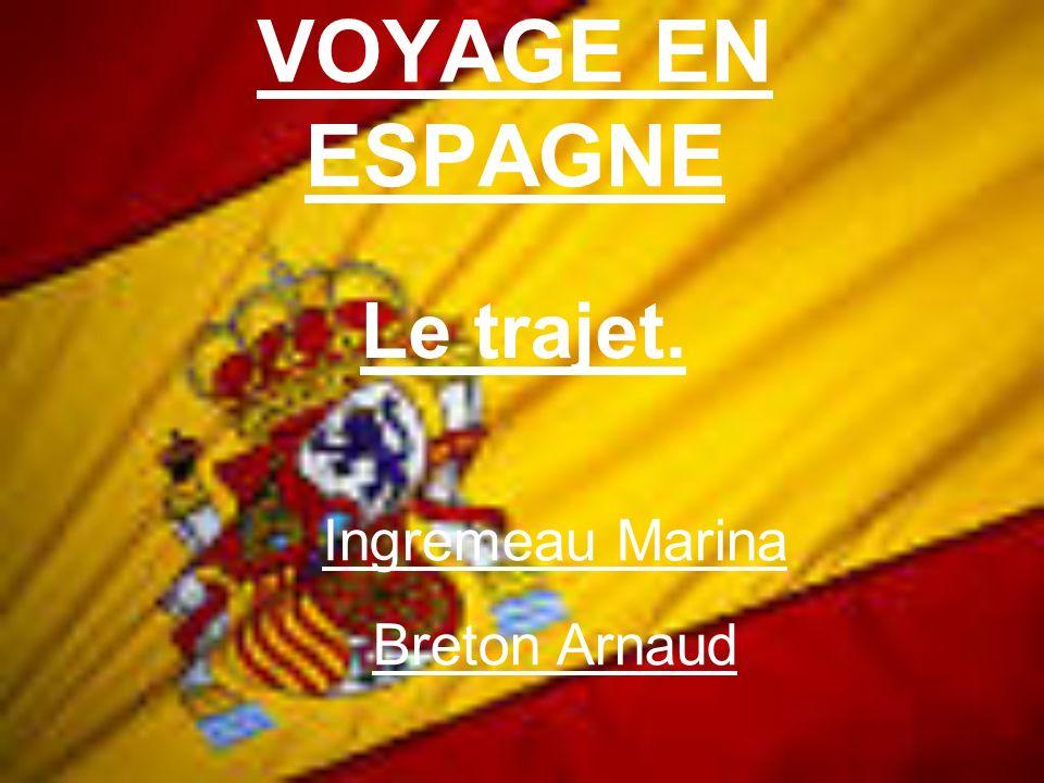 VOYAGE EN ESPAGNE Le trajet. Ingremeau Marina Breton Arnaud