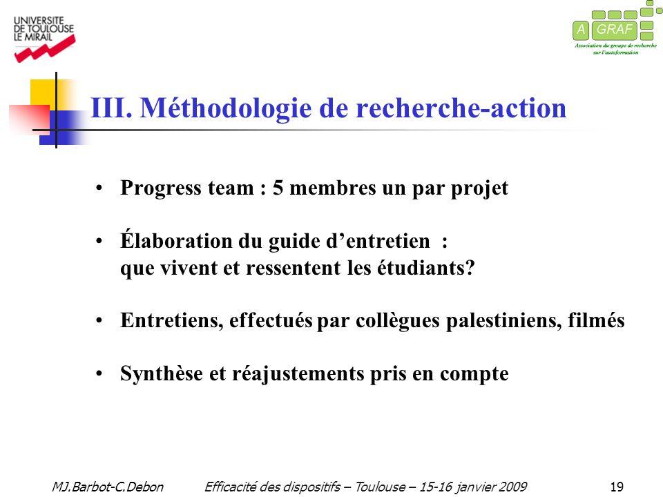 MJ.Barbot-C.DebonEfficacité des dispositifs – Toulouse – 15-16 janvier 200919 III.