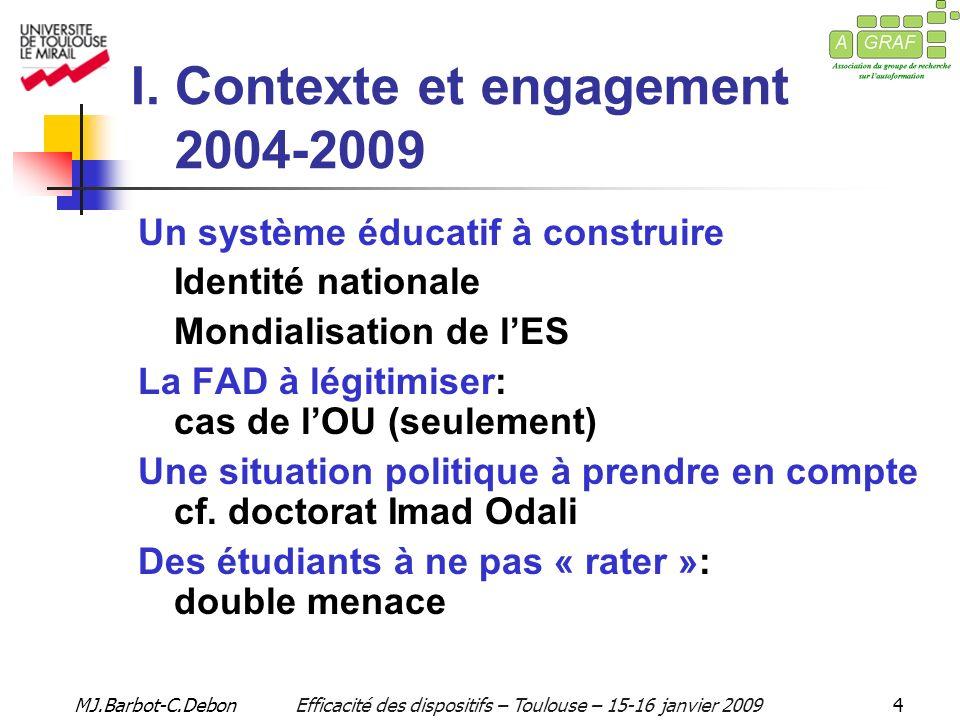 MJ.Barbot-C.DebonEfficacité des dispositifs – Toulouse – 15-16 janvier 20094 I.
