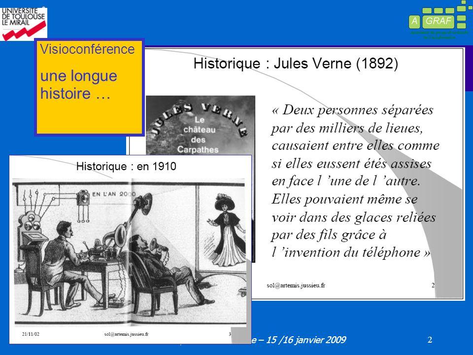 Y.Ardourel Efficacité des dispositifs – Toulouse – 15 /16 janvier 2009 2 Visioconférence une longue histoire …