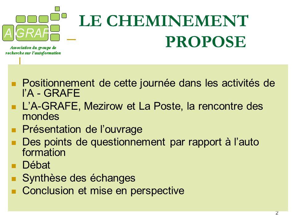 2 Positionnement de cette journée dans les activités de lA - GRAFE LA-GRAFE, Mezirow et La Poste, la rencontre des mondes Présentation de louvrage Des