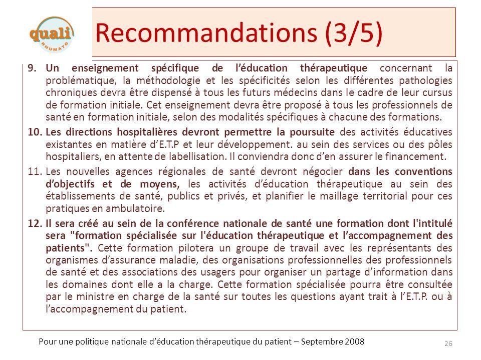 Recommandations (4/5) 13.Suite à un appel régional à projet, lARS sera seule compétente dans son ressort territorial, pour retenir les programmes, habiliter les équipes à les à mettre en place et les financer.