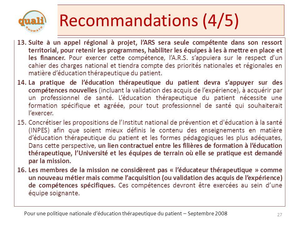 Recommandations (5/5) 17.Tout service de court séjour qui propose des hospitalisations pour mettre en œuvre certaines des activités dun programme dETP devra pouvoir continuer à le proposer dans le cadre dune tarification spécifique à léducation thérapeutique du patient.