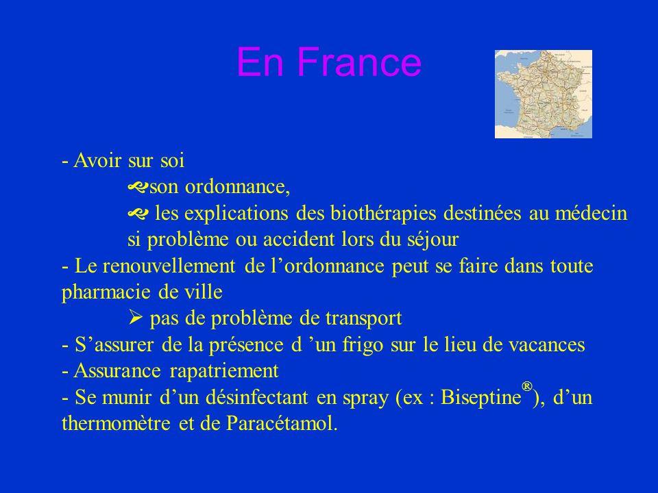 En France - Avoir sur soi son ordonnance, les explications des biothérapies destinées au médecin si problème ou accident lors du séjour - Le renouvell