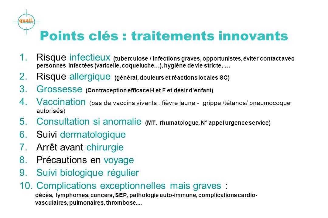 Points clés : traitements innovants 1.Risque infectieux (tuberculose / infections graves, opportunistes, éviter contact avec personnes infectées (vari