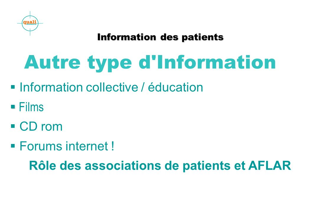 Information des patients Information des patients Autre type d Information Information collective / éducation Films CD rom Forums internet .