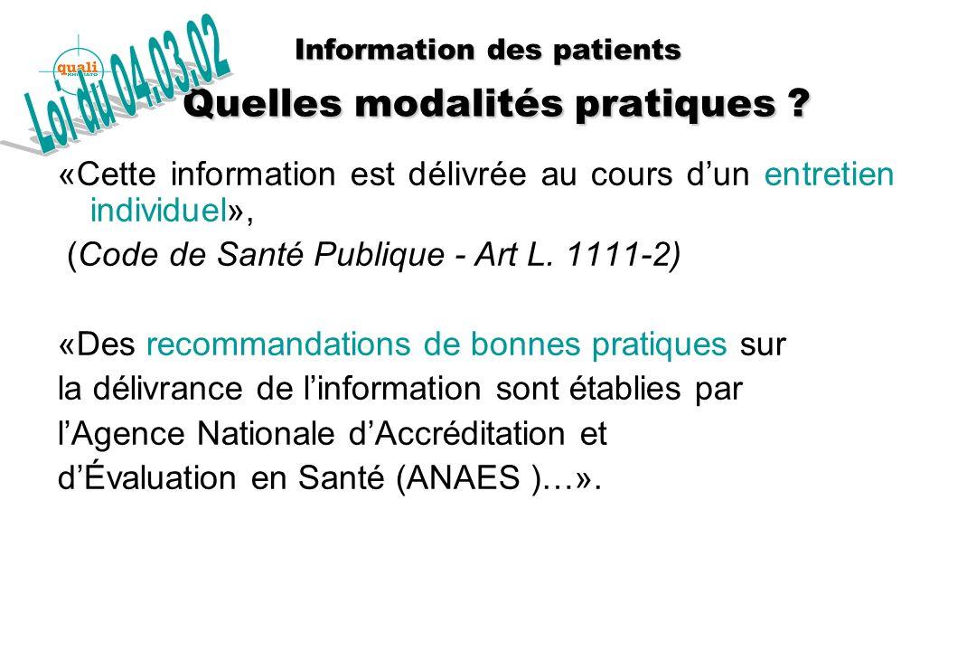 Information des patients Quelles modalités pratiques ? «Cette information est délivrée au cours dun entretien individuel», (Code de Santé Publique - A
