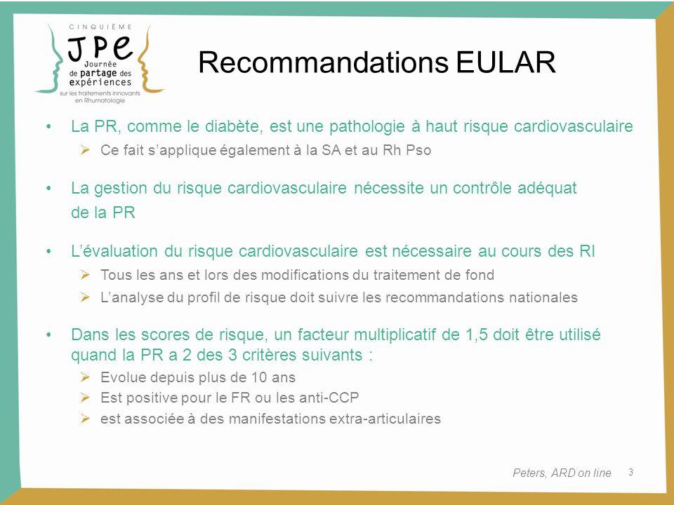 3 Recommandations EULAR Peters, ARD on line La PR, comme le diabète, est une pathologie à haut risque cardiovasculaire Ce fait sapplique également à l