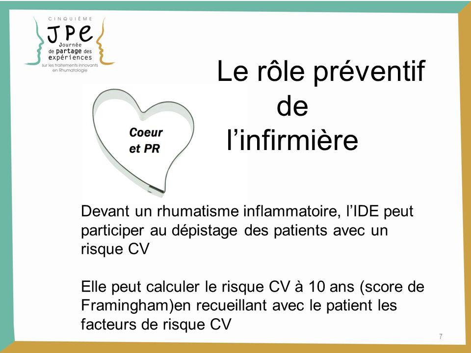 Le rôle préventif de linfirmière 7 Devant un rhumatisme inflammatoire, lIDE peut participer au dépistage des patients avec un risque CV Elle peut calc