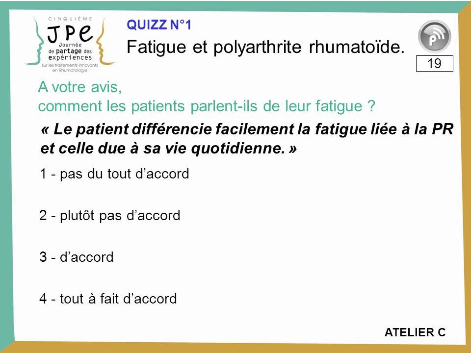 « Le patient différencie facilement la fatigue liée à la PR et celle due à sa vie quotidienne.