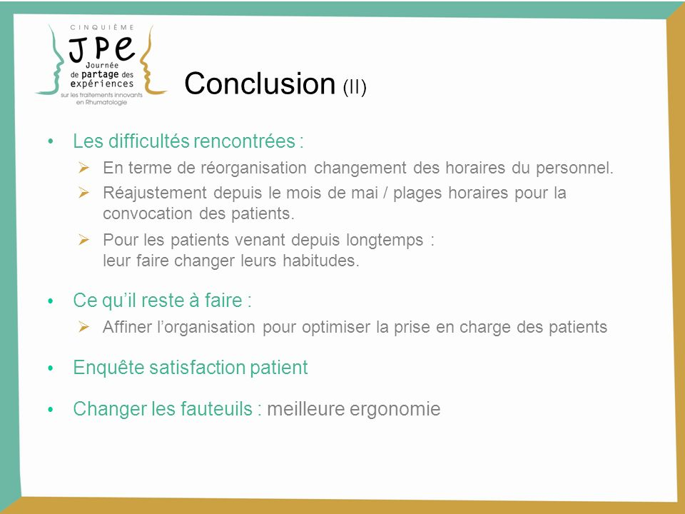 Conclusion (II) Les difficultés rencontrées : En terme de réorganisation changement des horaires du personnel. Réajustement depuis le mois de mai / pl