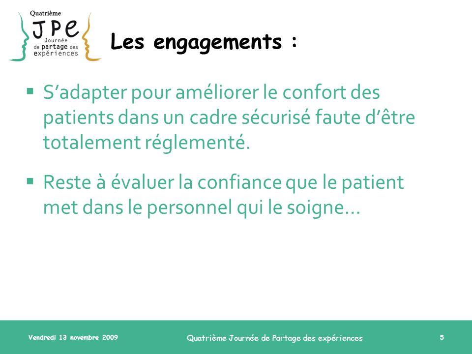 Vendredi 13 novembre 2009 Quatrième Journée de Partage des expériences 5 Sadapter pour améliorer le confort des patients dans un cadre sécurisé faute