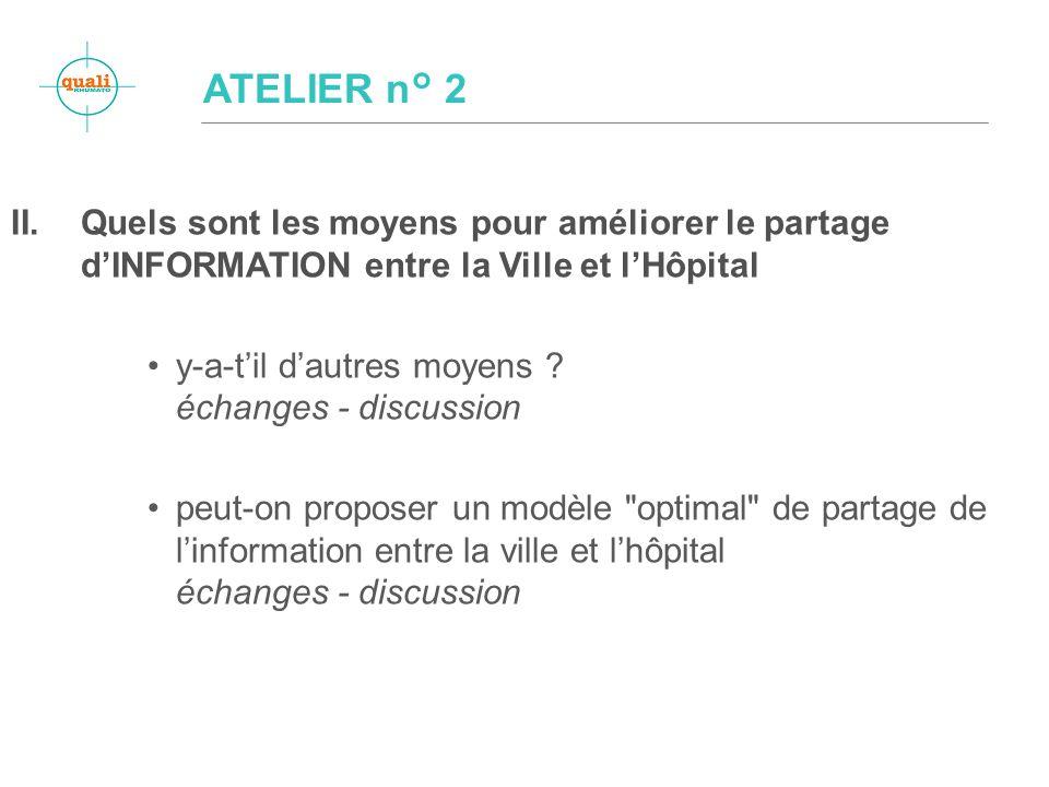II.Quels sont les moyens pour améliorer le partage dINFORMATION entre la Ville et lHôpital y-a-til dautres moyens .