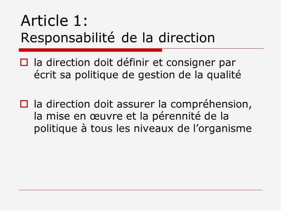 Article 1: Responsabilité de la direction la direction doit définir et consigner par écrit sa politique de gestion de la qualité la direction doit ass