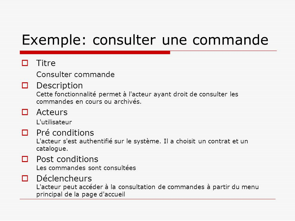Titre Consulter commande Description Cette fonctionnalité permet à l acteur ayant droit de consulter les commandes en cours ou archivés.