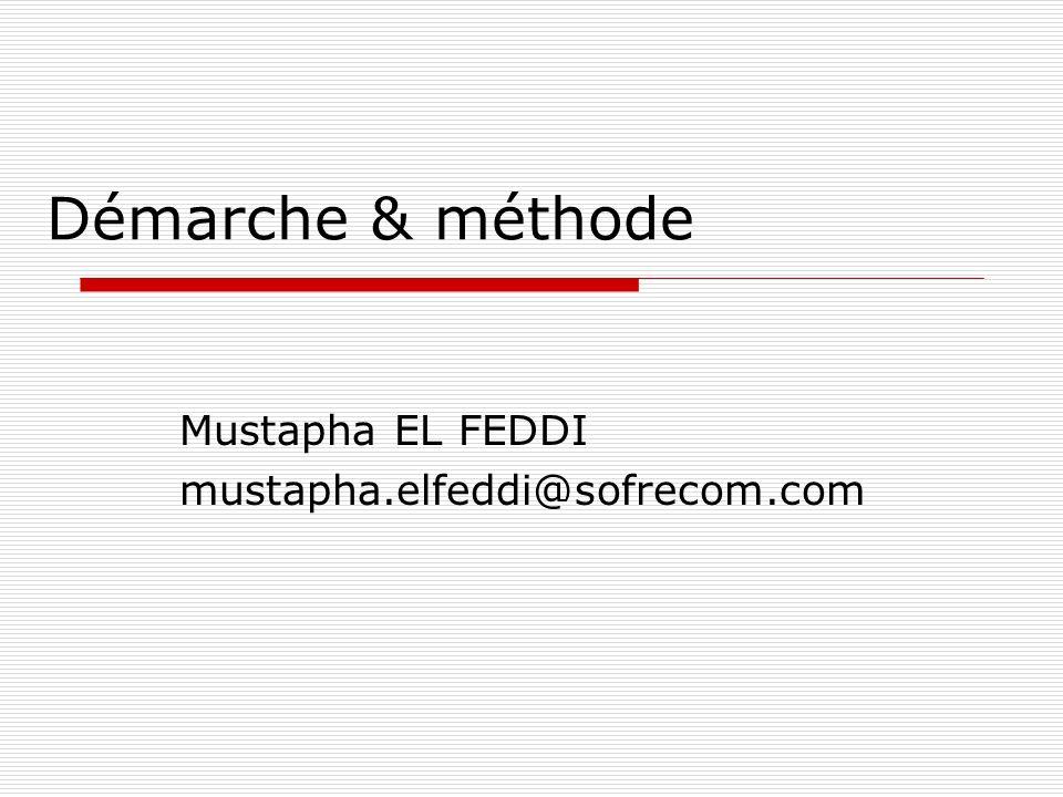 Démarche & méthode Mustapha EL FEDDI mustapha.elfeddi@sofrecom.com