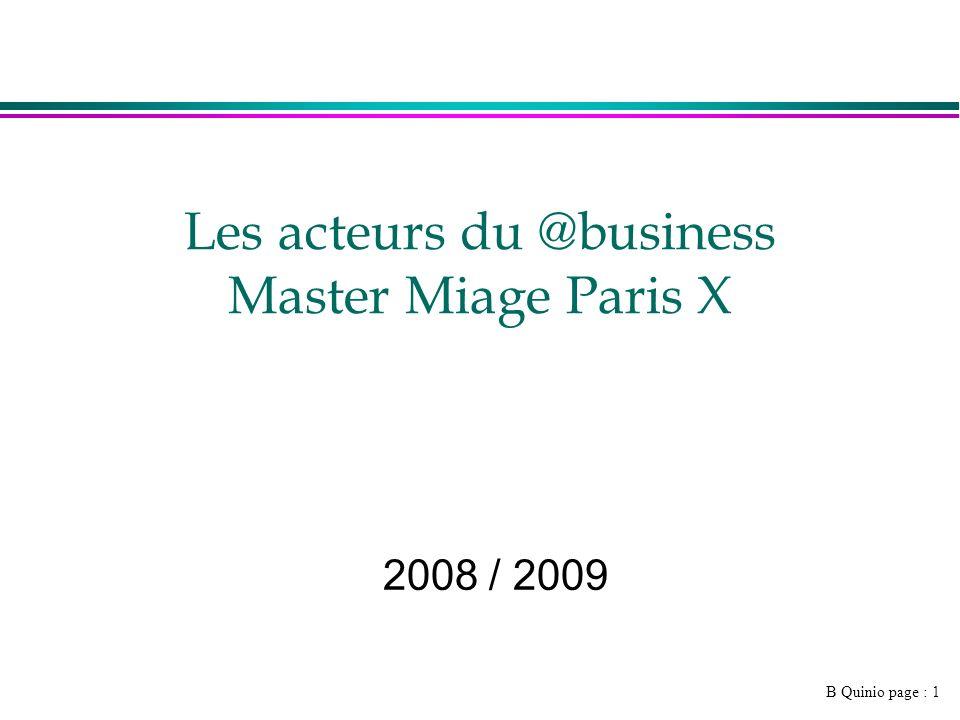 B Quinio page : 1 Les acteurs du @business Master Miage Paris X 2008 / 2009
