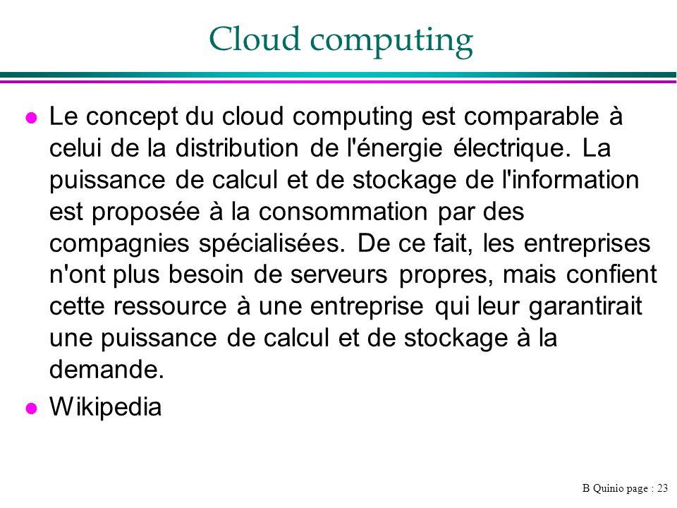 B Quinio page : 23 Cloud computing l Le concept du cloud computing est comparable à celui de la distribution de l énergie électrique.