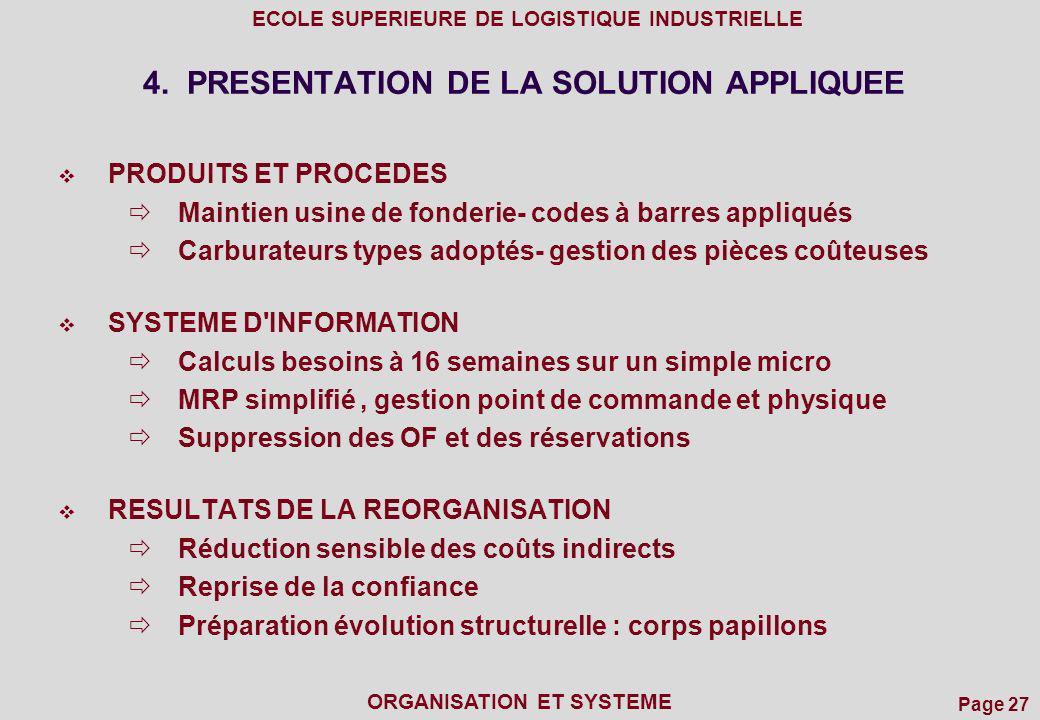 Page 27 ECOLE SUPERIEURE DE LOGISTIQUE INDUSTRIELLE ORGANISATION ET SYSTEME 4. PRESENTATION DE LA SOLUTION APPLIQUEE PRODUITS ET PROCEDES Maintien usi
