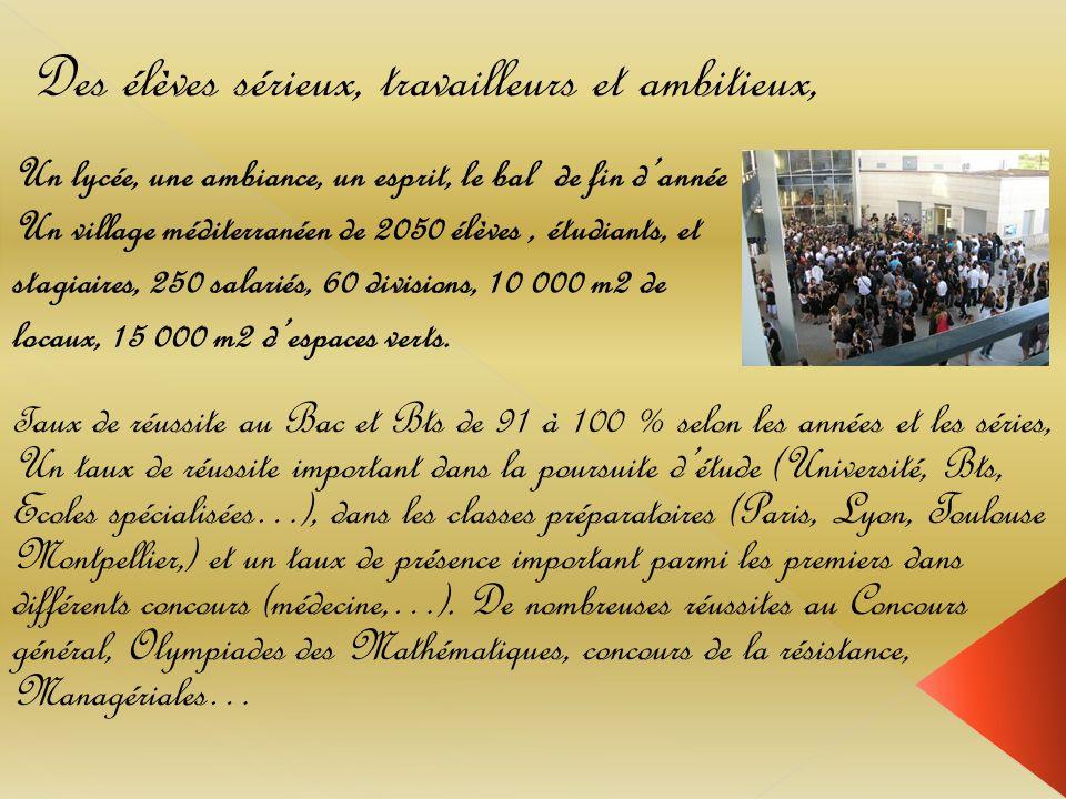 Un lycée, une ambiance, un esprit, le bal de fin dannée Un village méditerranéen de 2050 élèves, étudiants, et stagiaires, 250 salariés, 60 divisions,