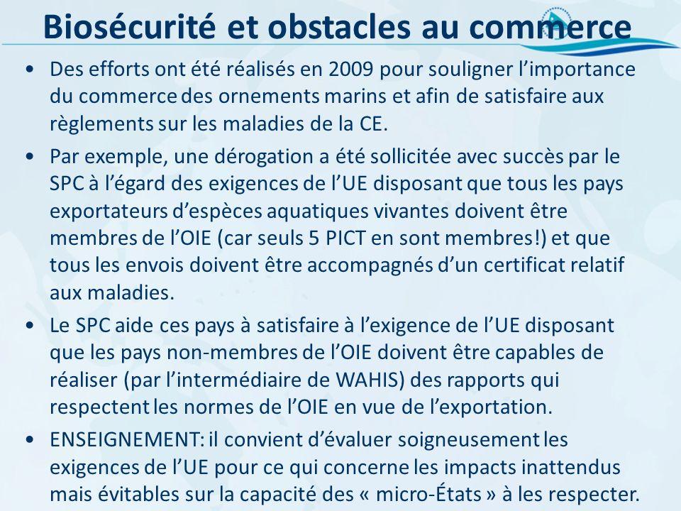 Biosécurité et obstacles au commerce Des efforts ont été réalisés en 2009 pour souligner limportance du commerce des ornements marins et afin de satis