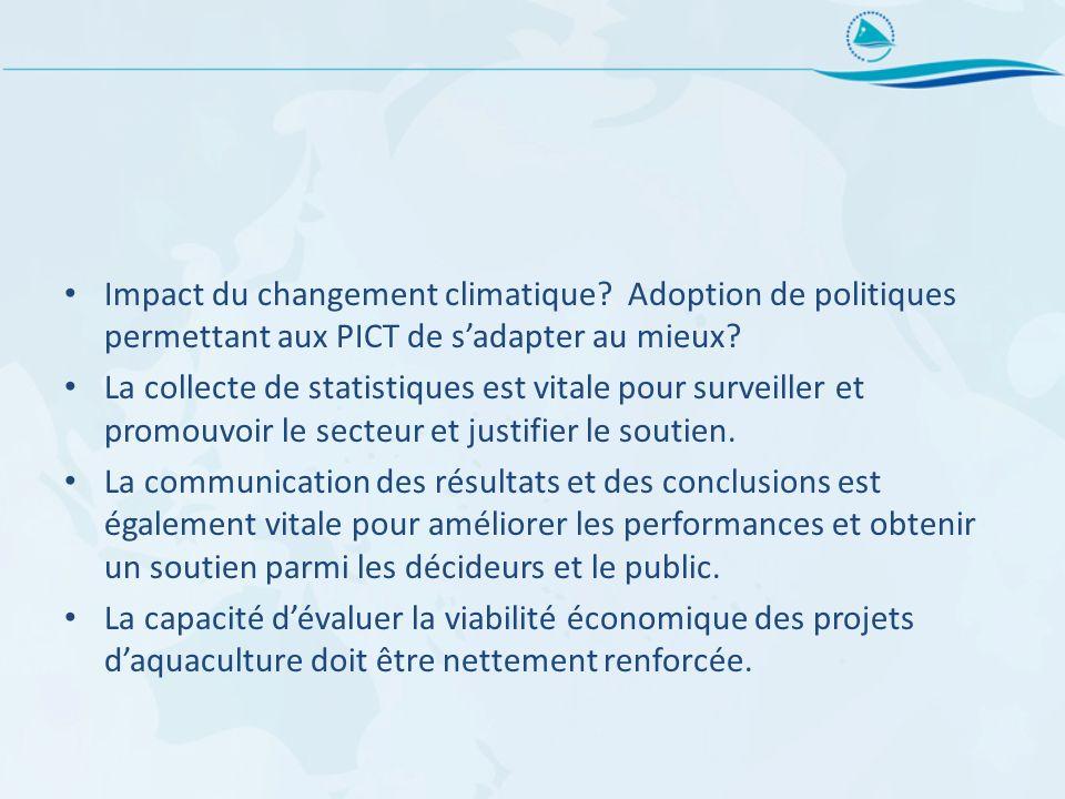 Impact du changement climatique? Adoption de politiques permettant aux PICT de sadapter au mieux? La collecte de statistiques est vitale pour surveill