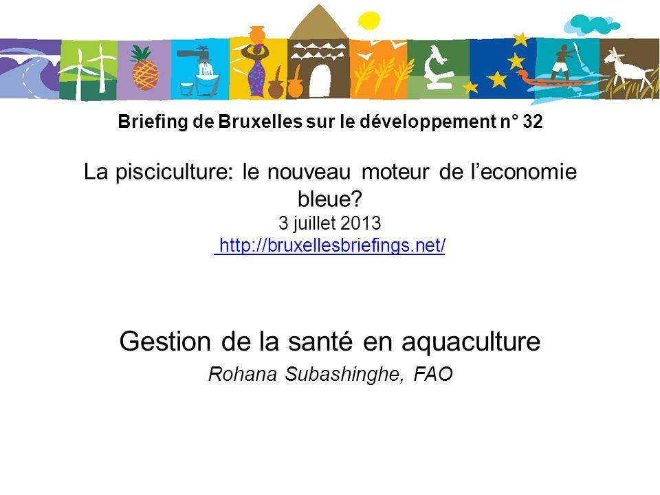 Briefing de Bruxelles sur le développement n° 32 La pisciculture: le nouveau moteur de leconomie bleue? 3 juillet 2013 http://bruxellesbriefings.net/