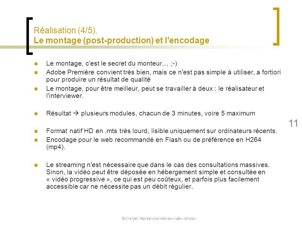 Ecrire Net : réaliser une interview vidéo - Afristat - 11 Le montage, c'est le secret du monteur… ;-) Adobe Première convient très bien, mais ce n'est